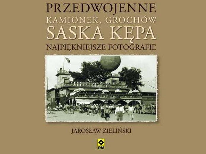 Przedwojenny Kamionek, Grochów, Saska Kępa. Najpiękniejsze fotografie